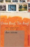 Grass Roof, Tin Roof: A Novel - Dao Strom