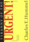 Tyranny of the Urgent! - Charles E. Hummel