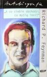 """""""A co ciebie obchodzi, co myślą inni?"""" Dalsze przypadki ciekawego człowieka - Richard P. Feynman"""