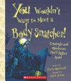 You Wouldn't Want to Meet a Body Snatcher! - Fiona MacDonald, David Antram