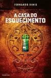 A Casa do Esquecimento - Fernando Dinis