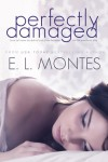 Perfectly Damaged - E.L. Montes