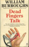 Dead Fingers Talk - William S. Burroughs