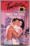 Twice The Spice (Double Dare) (Harlequin Temptation #631) - Patricia Ryan