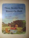 Three Stories From Winnie-the-Pooh - A.A. Milne