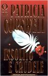 Insolito e crudele - Anna Rusconi, Patricia Cornwell
