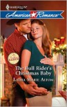 The Bull Rider's Christmas Baby - Laura Marie Altom