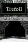 Trefoil - M.C. Moore