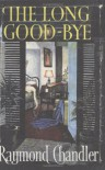 The Long Good-Bye - Raymond Chandler, Jeffery Deaver