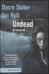 Undead. Gli Immortali - Drace Stoker,  Ian Holt, Ian Holt, A. Crea