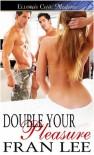Double Your Pleasure - Fran Lee