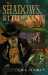 The Shadows, Kith and Kin - Joe R. Lansdale