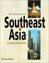 Southeast Asia: A Concise History - Mary Somers Heidhues,  Mary F. Somers Heidhues