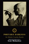 Portable Darkness: An Aleister Crowley Reader - Aleister Crowley, Scott Michaelsen, Robert Anton Wilson