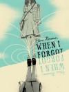 When I Forgot - Elina Hirvonen