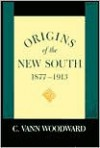 Origins of the New South, 1877-1913 - C. Vann Woodward