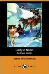 Baldy Of Nome (Illustrated Edition) - Esther Birdsall Darling