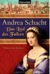 Das Lied des Falken: Historischer Roman - Andrea Schacht