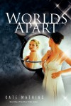 Worlds Apart - Kate Mathias