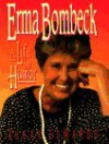 Erma Bombeck: A Life in Humor - Susan Edwards
