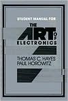 The Art of Electronics Student Manual - Thomas C. Hayes,  Paul Horowitz,  With T. Hayes