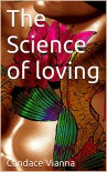 The Science of loving - Candace Vianna
