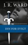 Din for evigt (Black Dagger Broderskabet, #2) - J.R. Ward