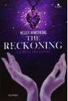 The Reckoning: La resa dei conti  - Kelley Armstrong