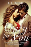 Only For You (Forever and Always, Book #1) - E. L. Todd