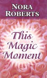 This Magic Moment - Nora Roberts