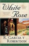 White Rose - R. Garcia y Robertson,  R. Garcia y. Robertson