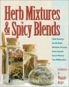 Herb Mixtures & Spicy Blends: Ethnic Flavorings, No-Salt Blends, Marinades/Dressings, Butters/Spreads, Dessert Mixtures, Teas/Mulling Spices - Deborah Balmuth