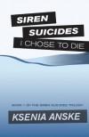 I Chose to Die (Siren Suicides) - Anna Milioutina, Colleen Albert, Ksenia Anske