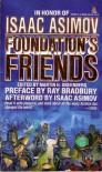 Foundation's Friends - Ray Bradbury, Martin H. Greenberg, Ben Bova, Pamela Sargent