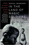 In the Land of Magic Soldiers: A Story of White and Black in West Africa - Daniel Bergner