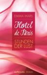 Hotel de Paris - Stunden der Lust: Band 1 Roman - Emma Mars