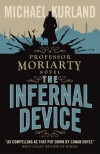 The Infernal Device (A Professor Moriarty Novel) - Michael Kurland