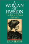 A Woman of Passion: The Life of E. Nesbit - Julia Briggs