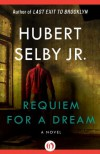 Requiem for a Dream: A Novel - Hubert Selby Jr., Darren Aronofsky, Richard Price