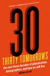 Thirty Tomorrows: The Next Three Decades of Globalization, Demographics, and How We Will Live - Milton Ezrati