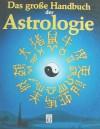Das große Handbuch der Astrologie - Werner Bogun, Norbert Loesche