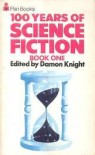 100 Years of Science Fiction, Book 1 - Damon Knight