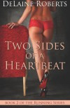 Two Sides of a Heartbeat (Running Series, #2) - DeLaine Roberts