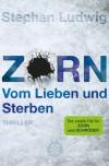 Zorn - Vom Lieben und Sterben (Zorn #2) - Stephan Ludwig