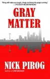 Gray Matter - Nick Pirog