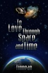 To Love Through Space and Time - Tinnean