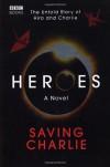 Heroes: Saving Charlie - Aury Wallington