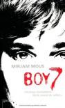 Boy 7: Vertraue niemandem. Nicht einmal dir selbst - Mirjam Mous