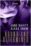 Bound and Determined - Jane Davitt, Alexa Snow