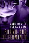 Bound and Determined - Jane Davitt, Alexa Snow